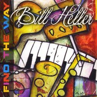 Bill Heller - Find The Way 2014